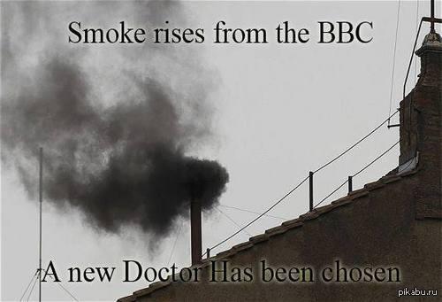 Дым идёт из ВВС новый Доктор был выбран